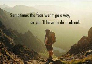 """mõnikord """"ära karda!"""" ei tööta ja ikka kardad natuke. see on ka ok."""